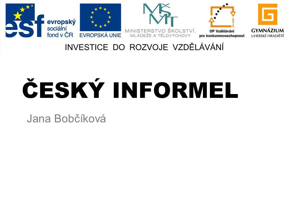 ČESKÝ INFORMEL Jana Bobčíková