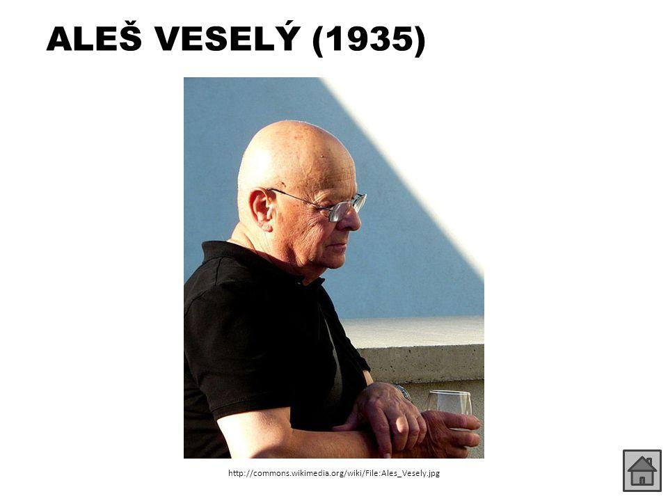 ALEŠ VESELÝ (1935) http://commons.wikimedia.org/wiki/File:Ales_Vesely.jpg