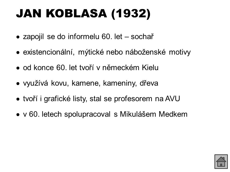 JAN KOBLASA (1932) zapojil se do informelu 60. let – sochař