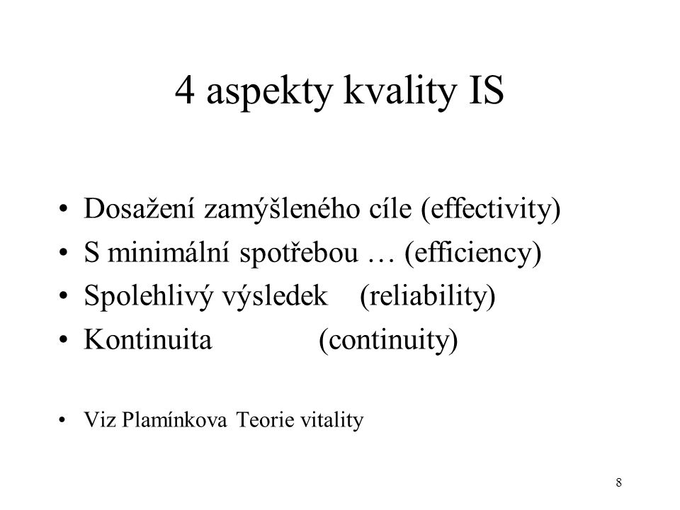 4 aspekty kvality IS Dosažení zamýšleného cíle (effectivity)