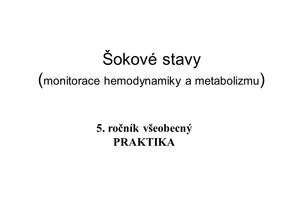 Šokové stavy (monitorace hemodynamiky a metabolizmu)