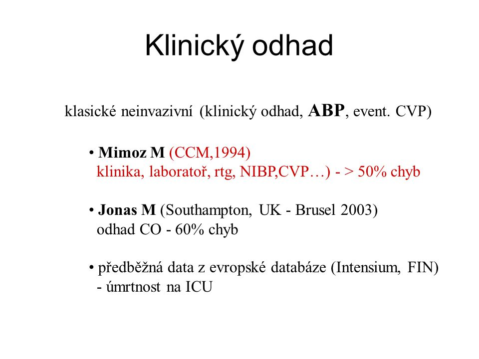 Klinický odhad klasické neinvazivní (klinický odhad, ABP, event. CVP)