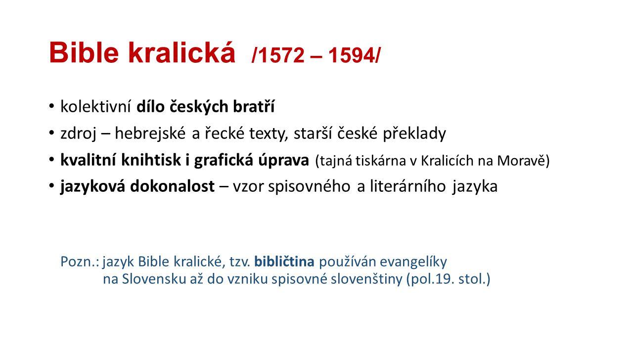 Bible kralická /1572 – 1594/ kolektivní dílo českých bratří