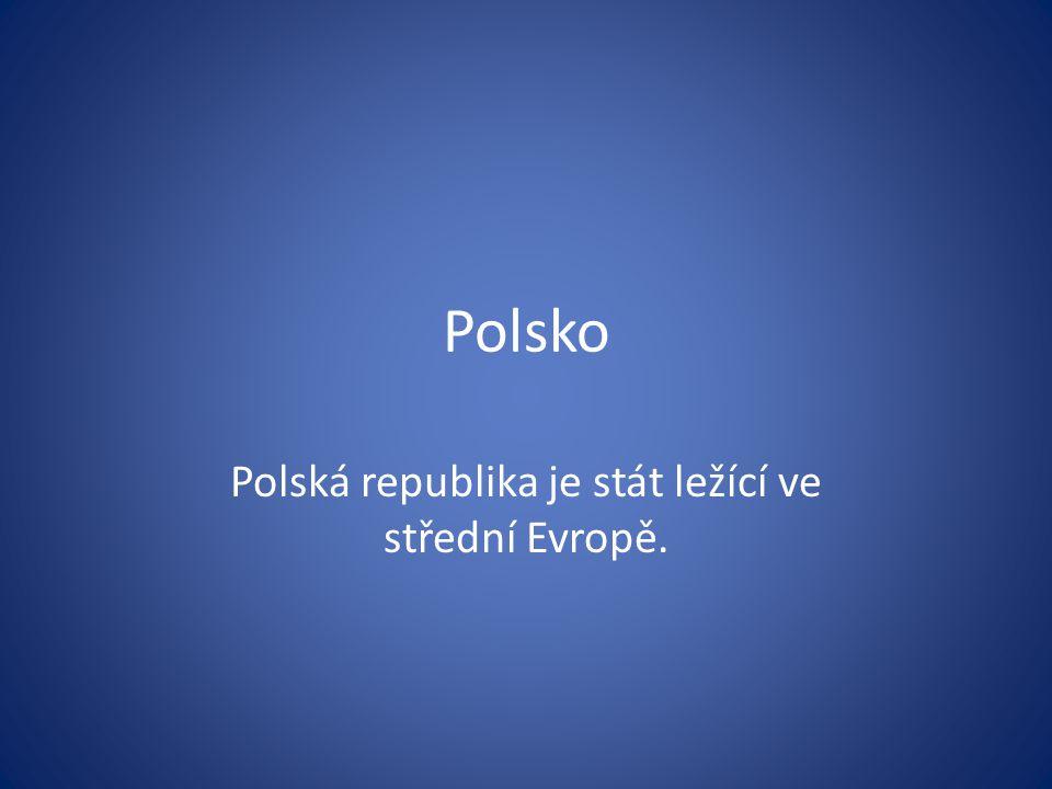 Polská republika je stát ležící ve střední Evropě.