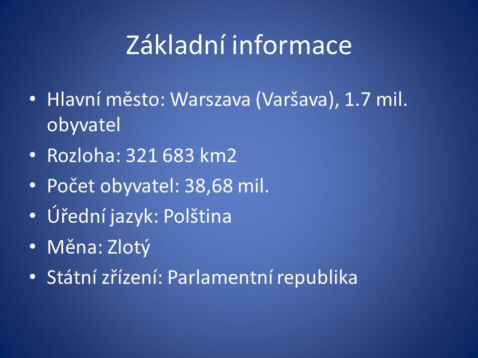 Základní informace Hlavní město: Warszava (Varšava), 1.7 mil. obyvatel
