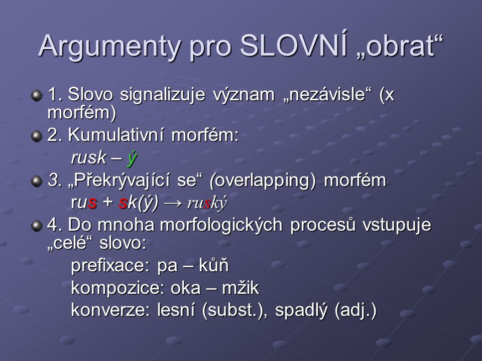 """Argumenty pro SLOVNÍ """"obrat"""