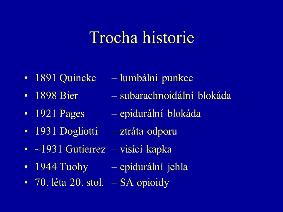 Trocha historie 1891 Quincke – lumbální punkce