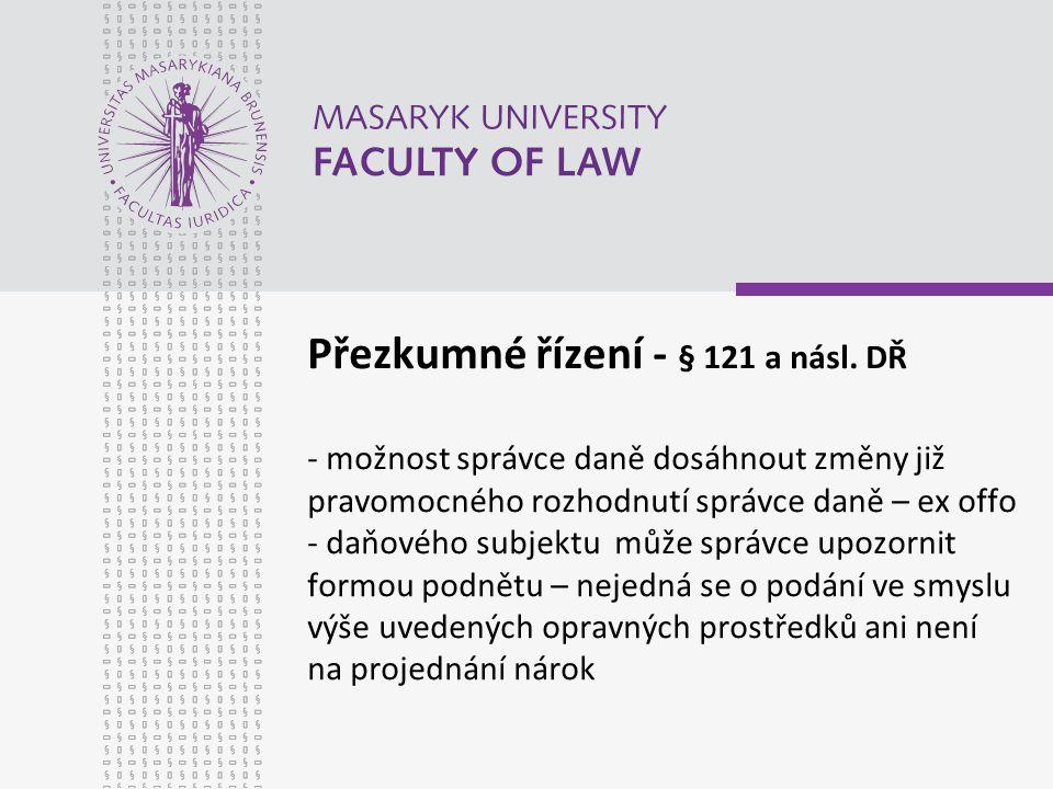 Přezkumné řízení - § 121 a násl