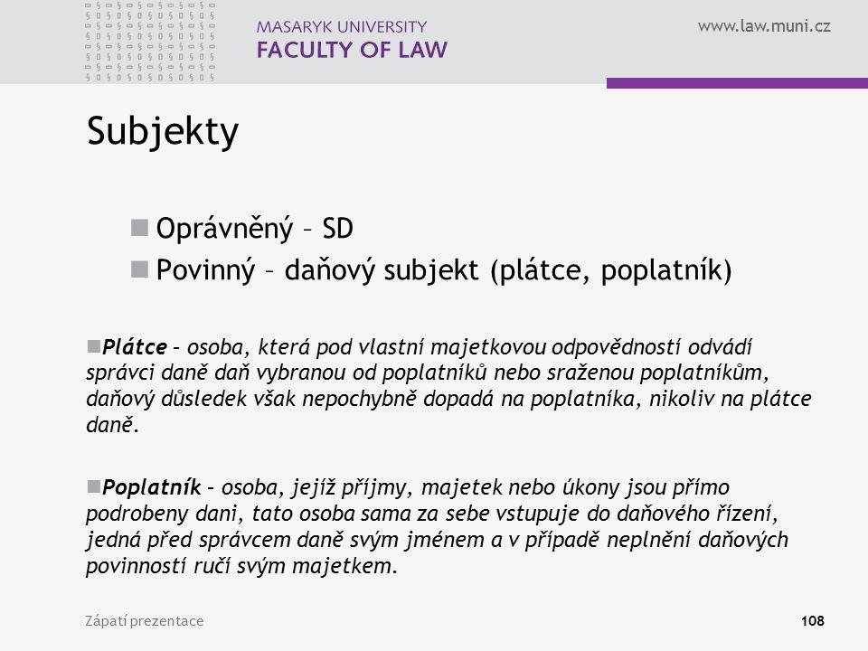 Subjekty Oprávněný – SD Povinný – daňový subjekt (plátce, poplatník)