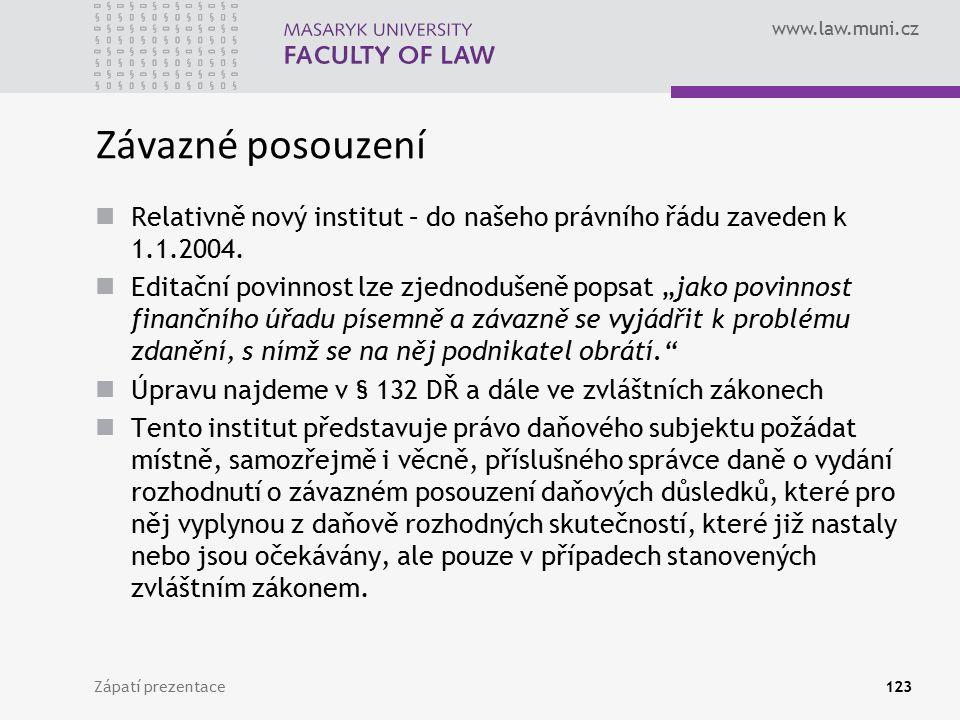 Závazné posouzení Relativně nový institut – do našeho právního řádu zaveden k 1.1.2004.