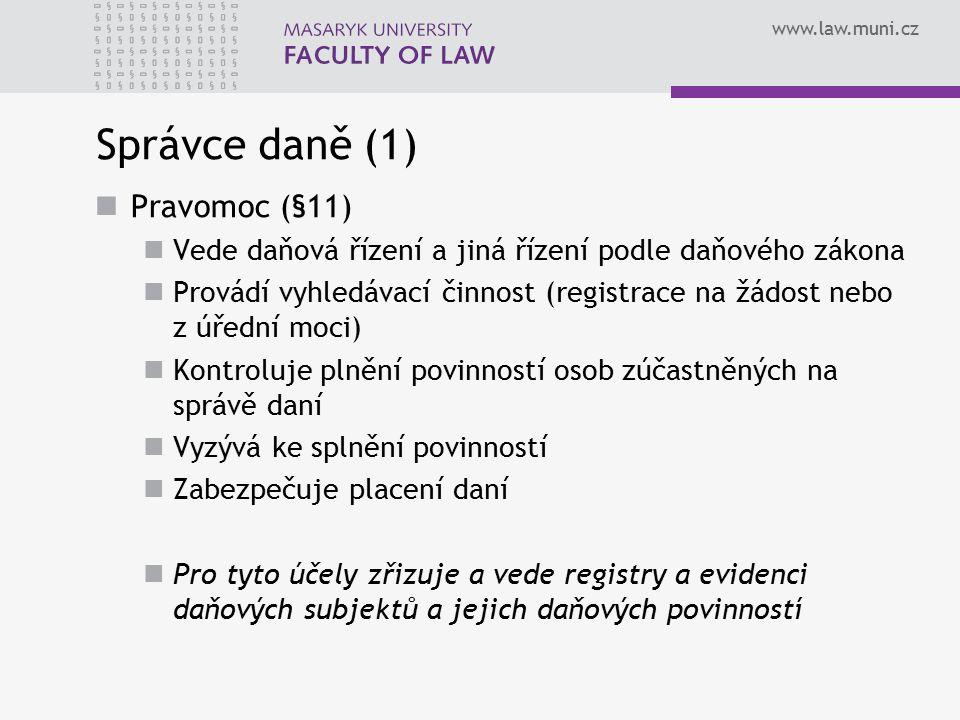 Správce daně (1) Pravomoc (§11)