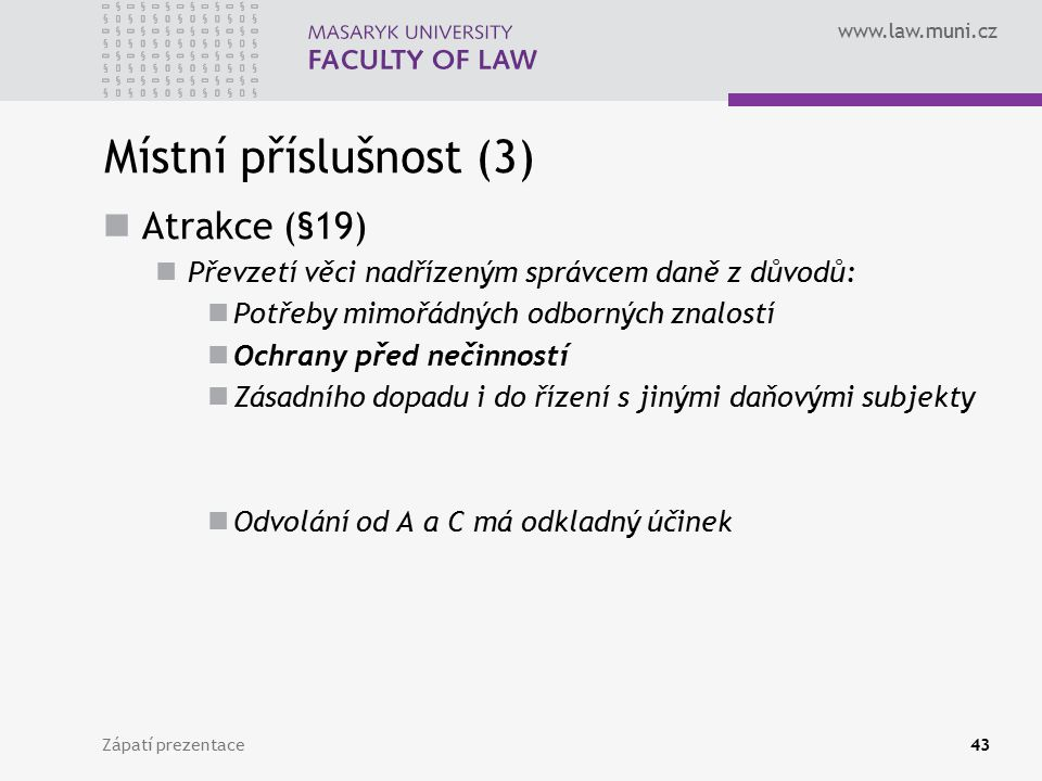 Místní příslušnost (3) Atrakce (§19)
