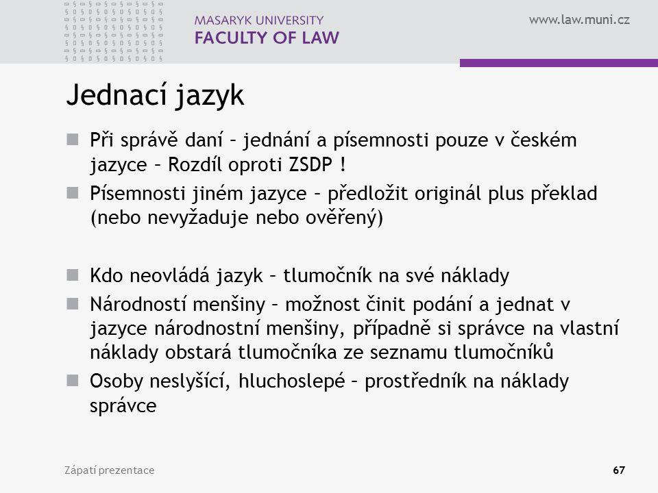 Jednací jazyk Při správě daní – jednání a písemnosti pouze v českém jazyce – Rozdíl oproti ZSDP !
