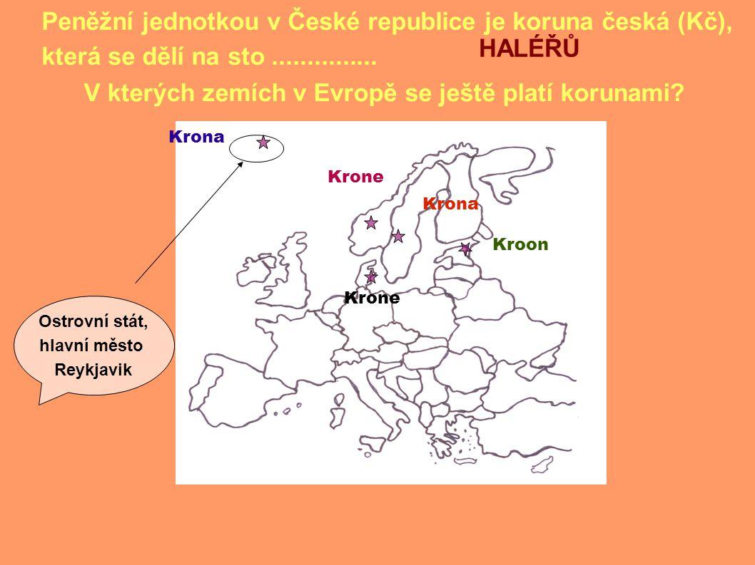 V kterých zemích v Evropě se ještě platí korunami