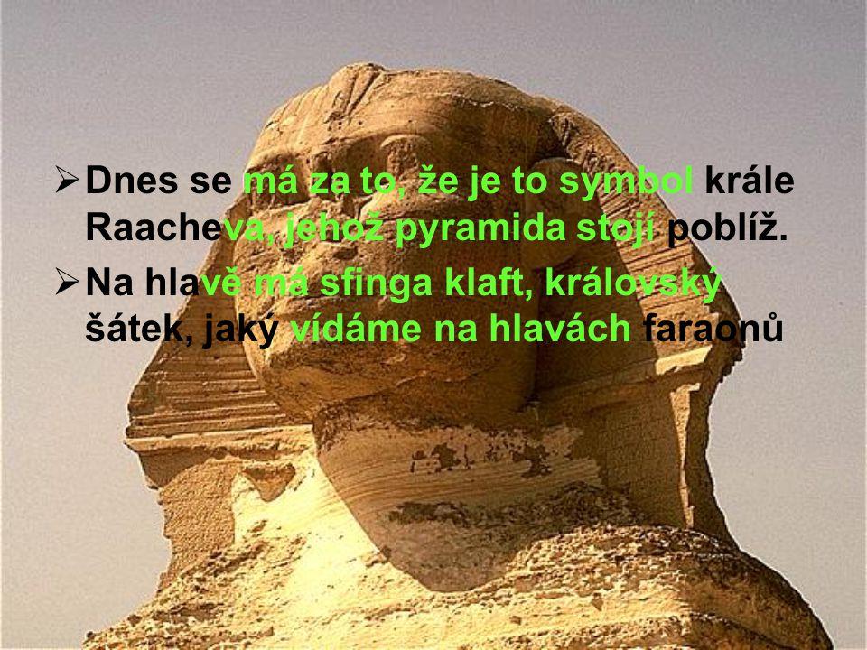 Dnes se má za to, že je to symbol krále Raacheva, jehož pyramida stojí poblíž.
