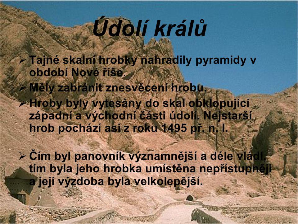 Údolí králů Tajné skalní hrobky nahradily pyramidy v období Nové říše.