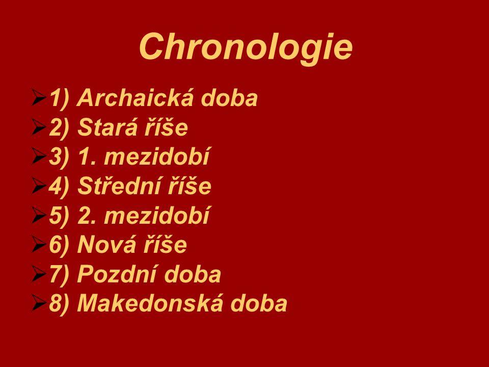 Chronologie 1) Archaická doba 2) Stará říše 3) 1. mezidobí
