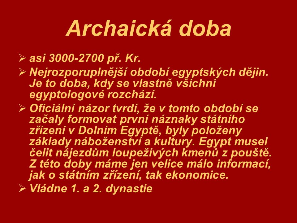 Archaická doba asi 3000-2700 př. Kr.