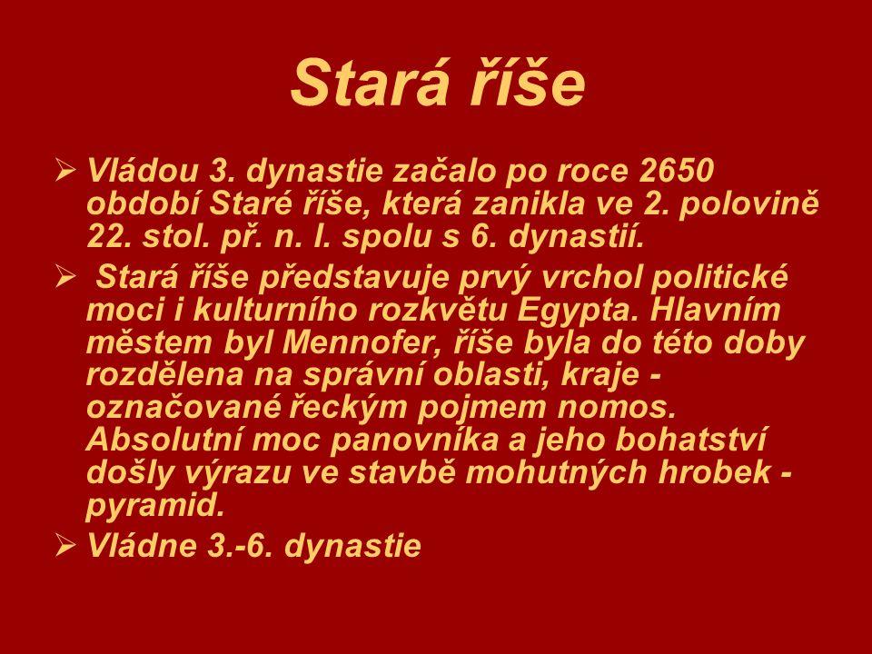 Stará říše Vládou 3. dynastie začalo po roce 2650 období Staré říše, která zanikla ve 2. polovině 22. stol. př. n. l. spolu s 6. dynastií.