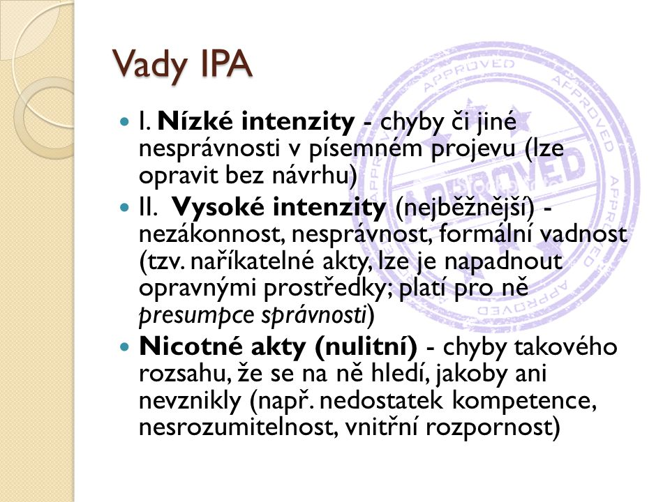 Vady IPA I. Nízké intenzity - chyby či jiné nesprávnosti v písemném projevu (lze opravit bez návrhu)