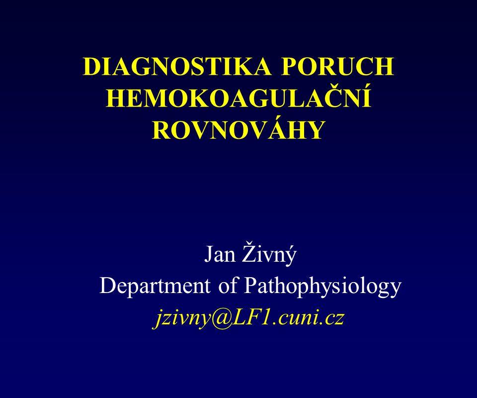 DIAGNOSTIKA PORUCH HEMOKOAGULAČNÍ ROVNOVÁHY