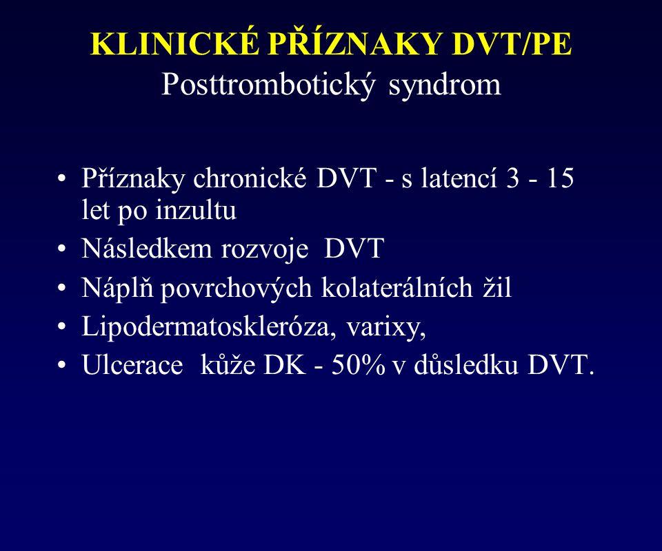 KLINICKÉ PŘÍZNAKY DVT/PE Posttrombotický syndrom