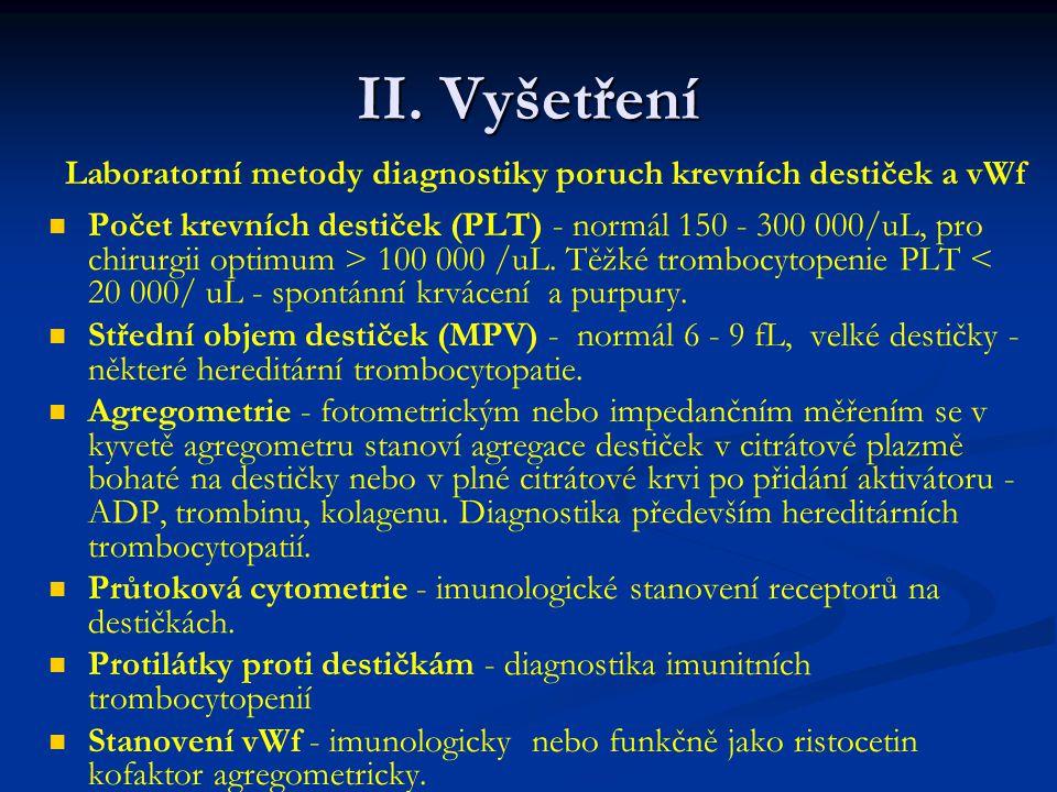 II. Vyšetření Laboratorní metody diagnostiky poruch krevních destiček a vWf.