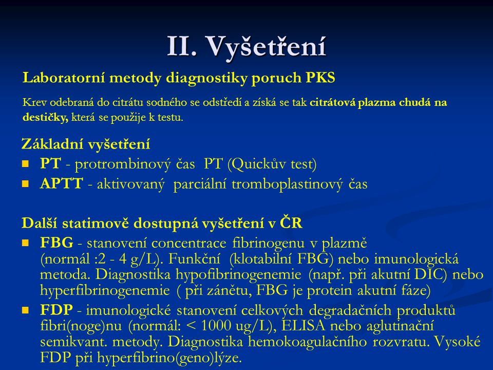 II. Vyšetření Laboratorní metody diagnostiky poruch PKS