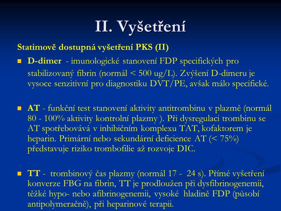 II. Vyšetření Statimově dostupná vyšetření PKS (II)