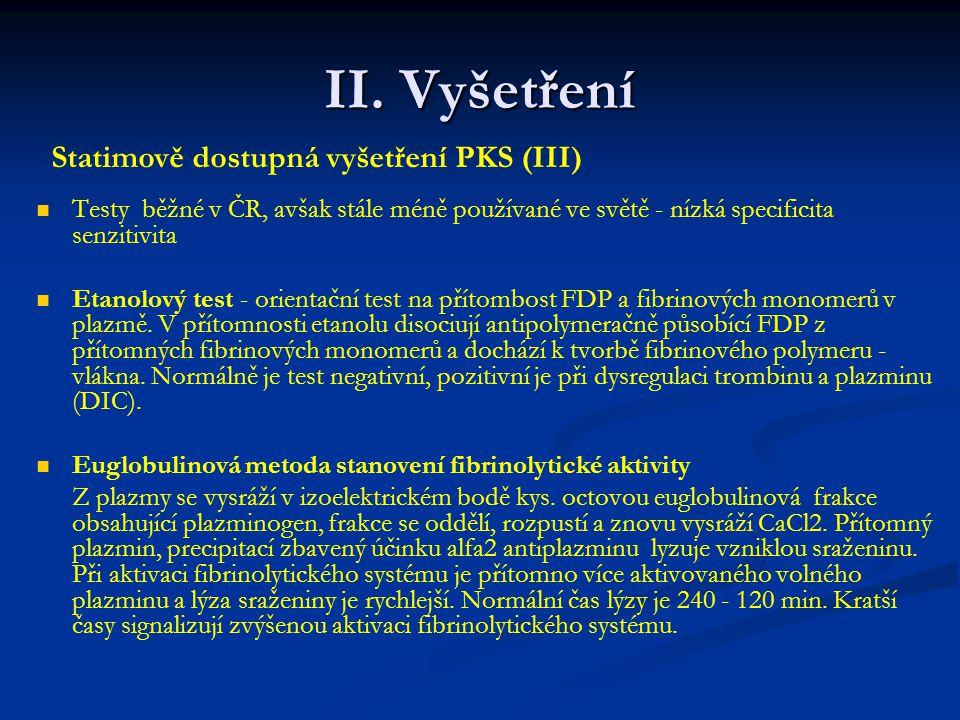 II. Vyšetření Statimově dostupná vyšetření PKS (III)
