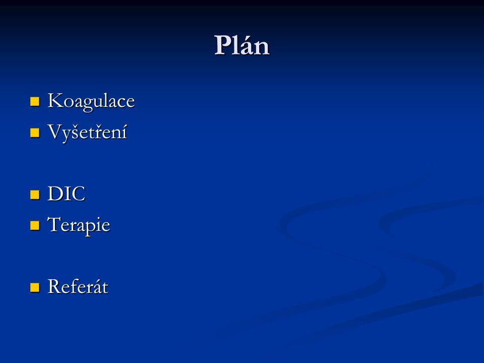 Plán Koagulace Vyšetření DIC Terapie Referát