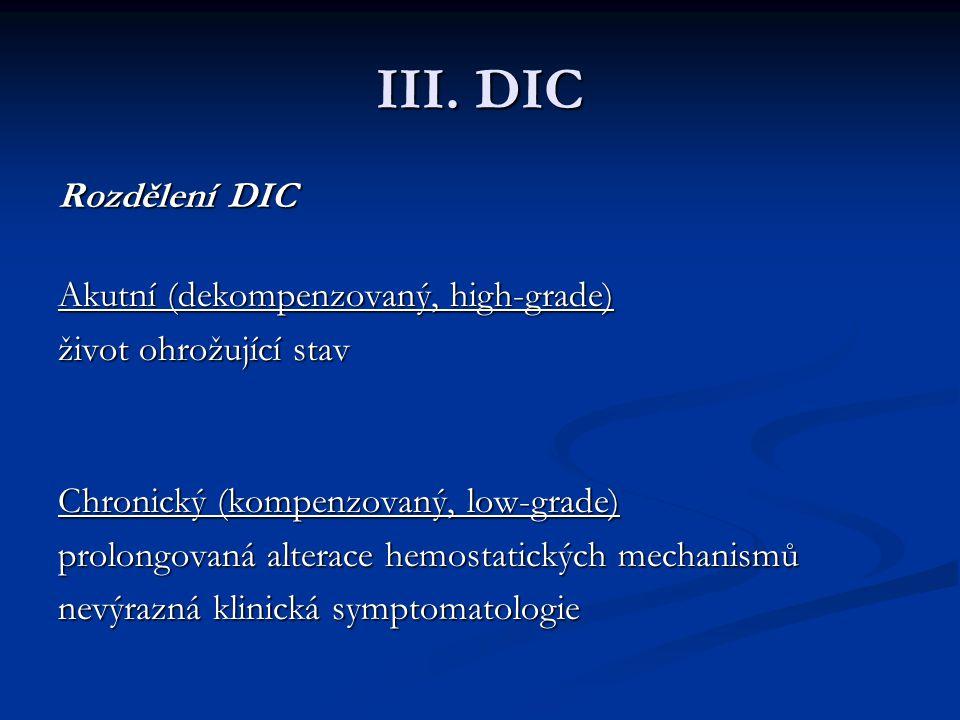 III. DIC Rozdělení DIC Akutní (dekompenzovaný, high-grade)
