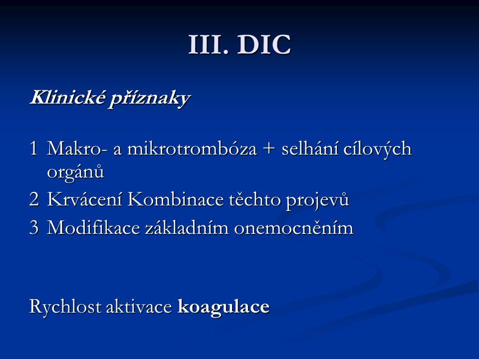 III. DIC Klinické příznaky