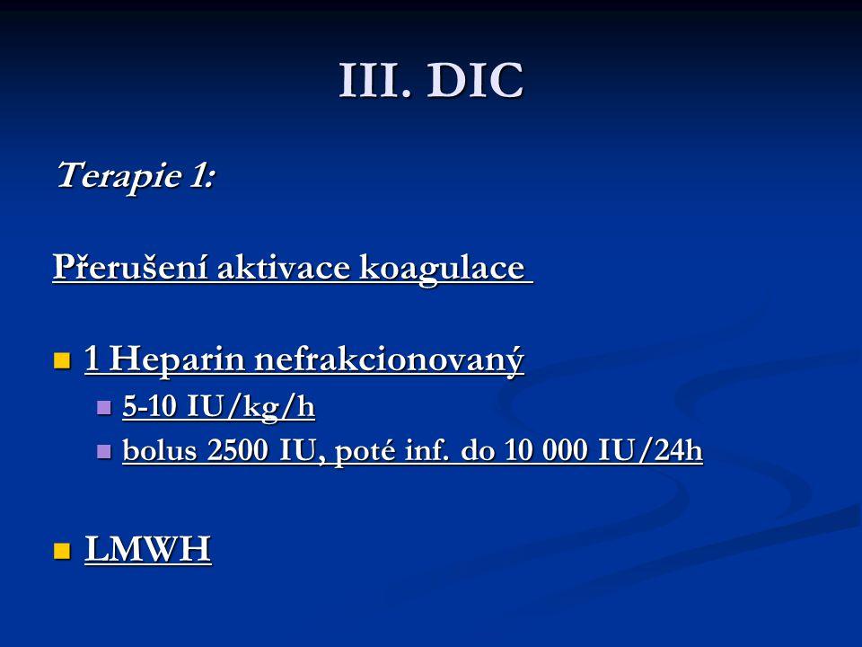 III. DIC Terapie 1: Přerušení aktivace koagulace
