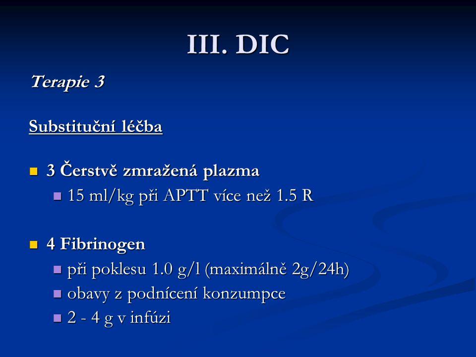 III. DIC Terapie 3 Substituční léčba 3 Čerstvě zmražená plazma