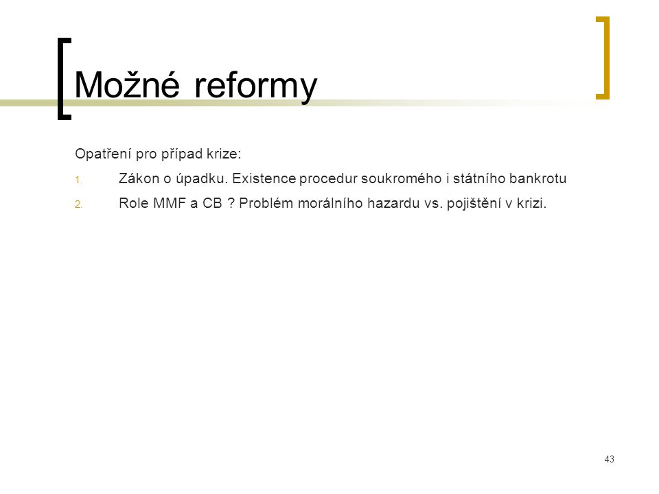 Možné reformy Opatření pro případ krize:
