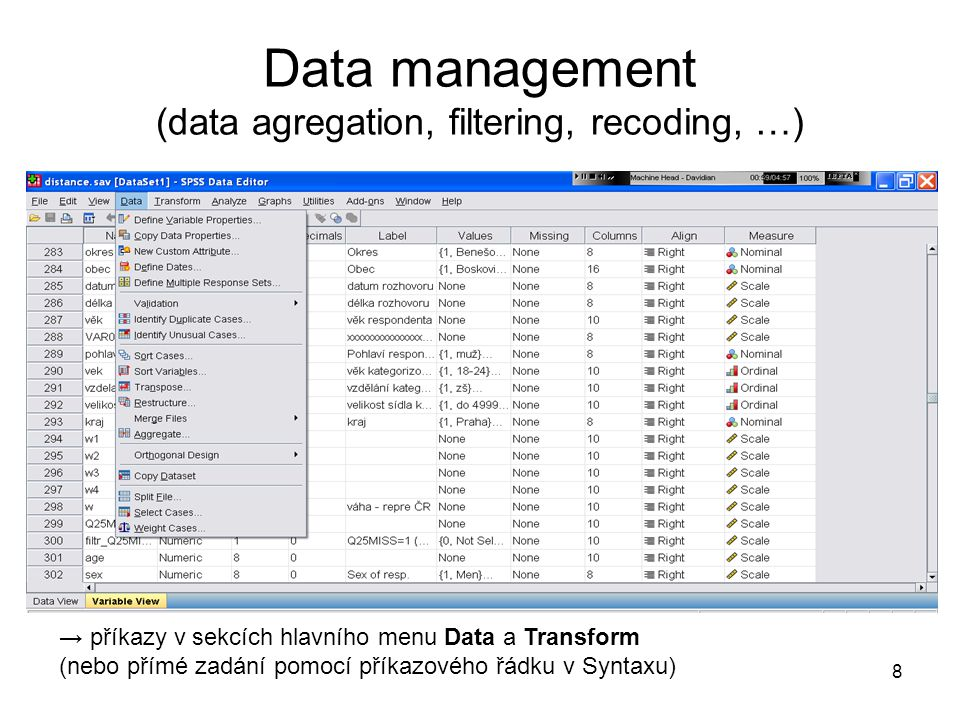 Data management (data agregation, filtering, recoding, …)