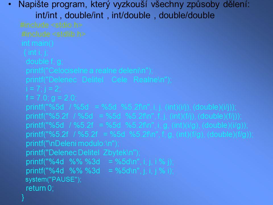 Napište program, který vyzkouší všechny způsoby dělení: