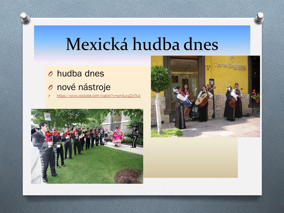 Mexická hudba dnes hudba dnes nové nástroje