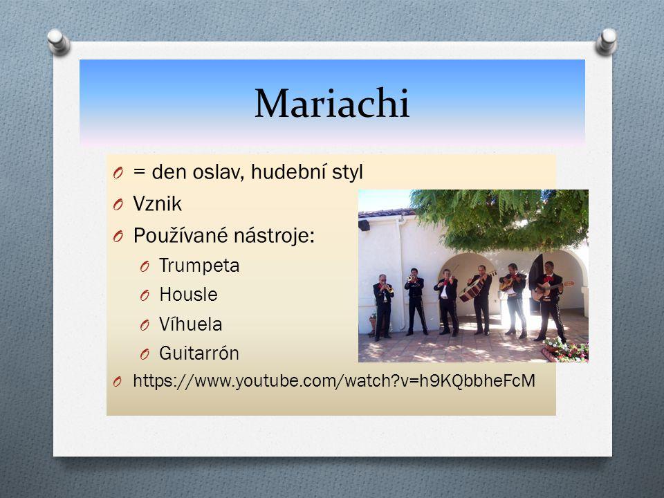 Mariachi = den oslav, hudební styl Vznik Používané nástroje: Trumpeta