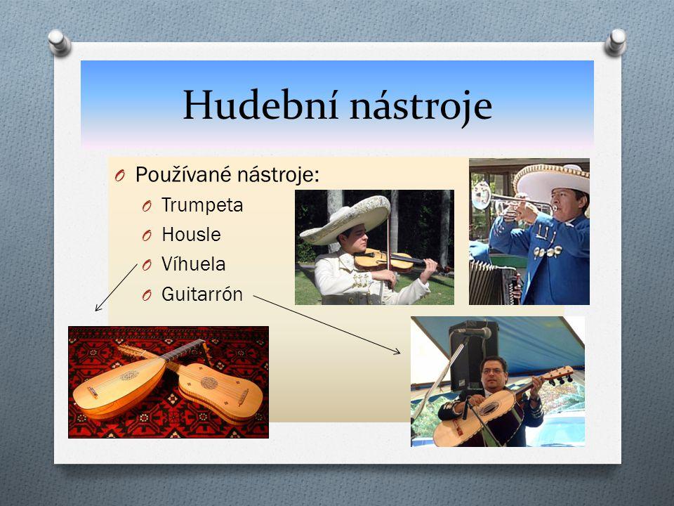 Hudební nástroje Používané nástroje: Trumpeta Housle Víhuela Guitarrón