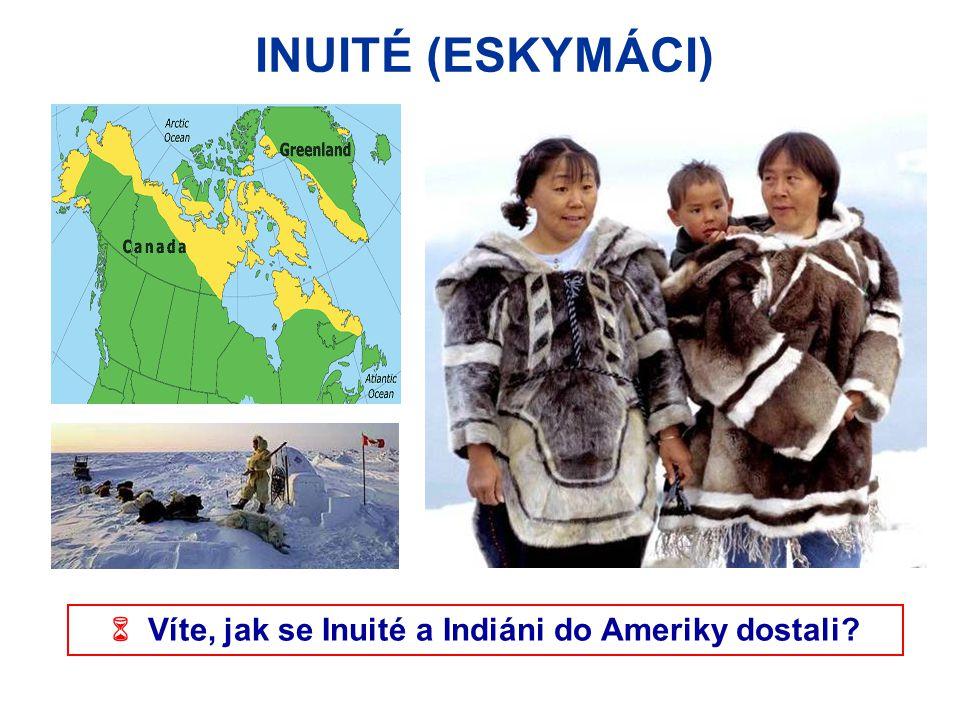  Víte, jak se Inuité a Indiáni do Ameriky dostali