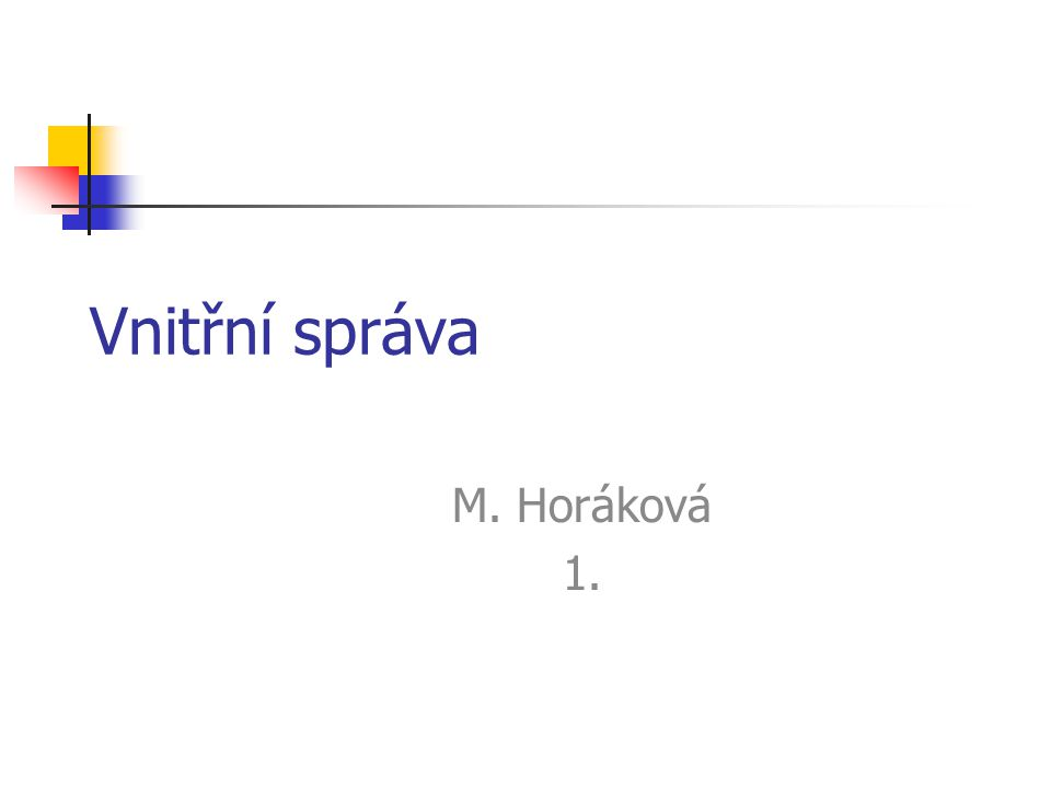 Vnitřní správa M. Horáková 1.