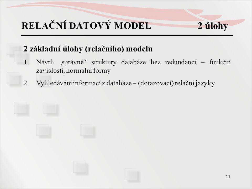 RELAČNÍ DATOVÝ MODEL 2 úlohy