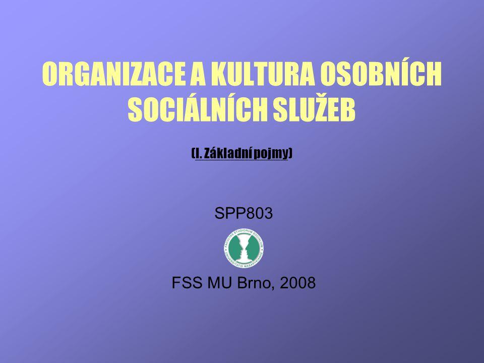 ORGANIZACE A KULTURA OSOBNÍCH SOCIÁLNÍCH SLUŽEB (I. Základní pojmy)