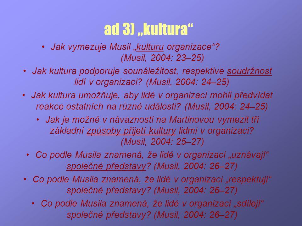 """Jak vymezuje Musil """"kulturu organizace (Musil, 2004: 23–25)"""