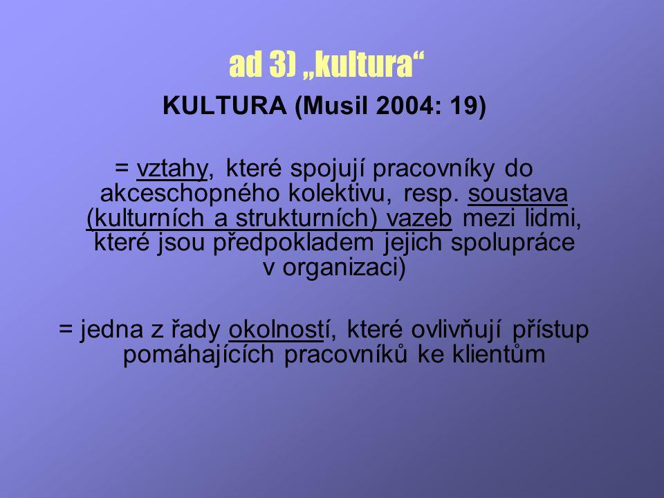 "ad 3) ""kultura KULTURA (Musil 2004: 19)"