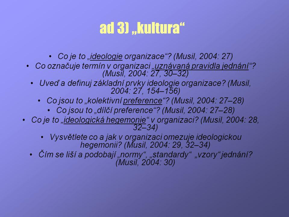 "ad 3) ""kultura Co je to ""ideologie organizace (Musil, 2004: 27)"