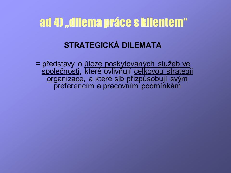 "ad 4) ""dilema práce s klientem"