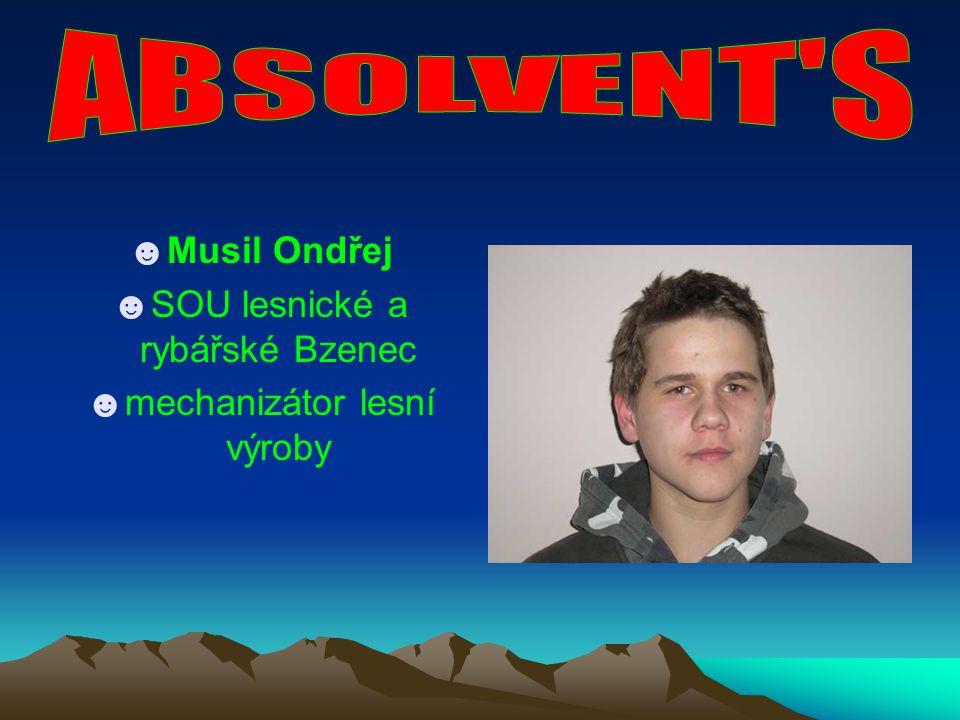 ABSOLVENT S Musil Ondřej SOU lesnické a rybářské Bzenec